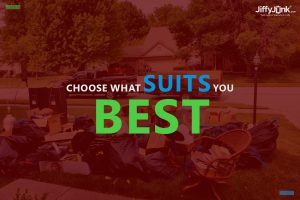 Choose The One That Fits You best for Junk Removal Services by JiffyJunk