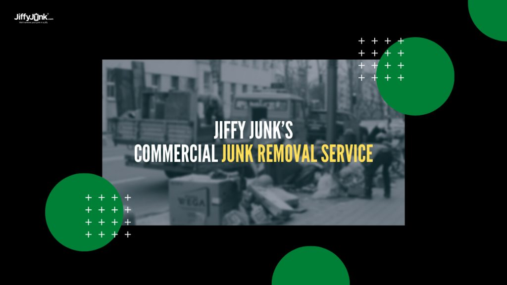 Jiffy Junk's Commercial Junk Removal Service