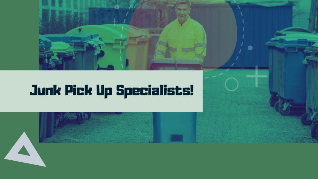 Junk Pick Up Specialists