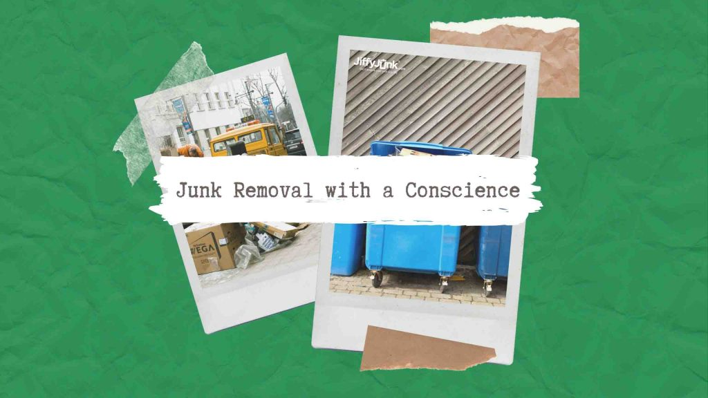 Junk Removal with a Conscience