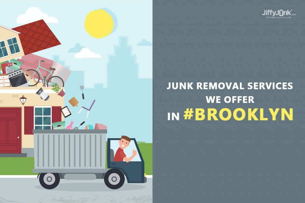 Junk removal services we offer in Brooklyn