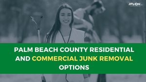 Palm Beach County Residential and Commercial Junk Removal Options