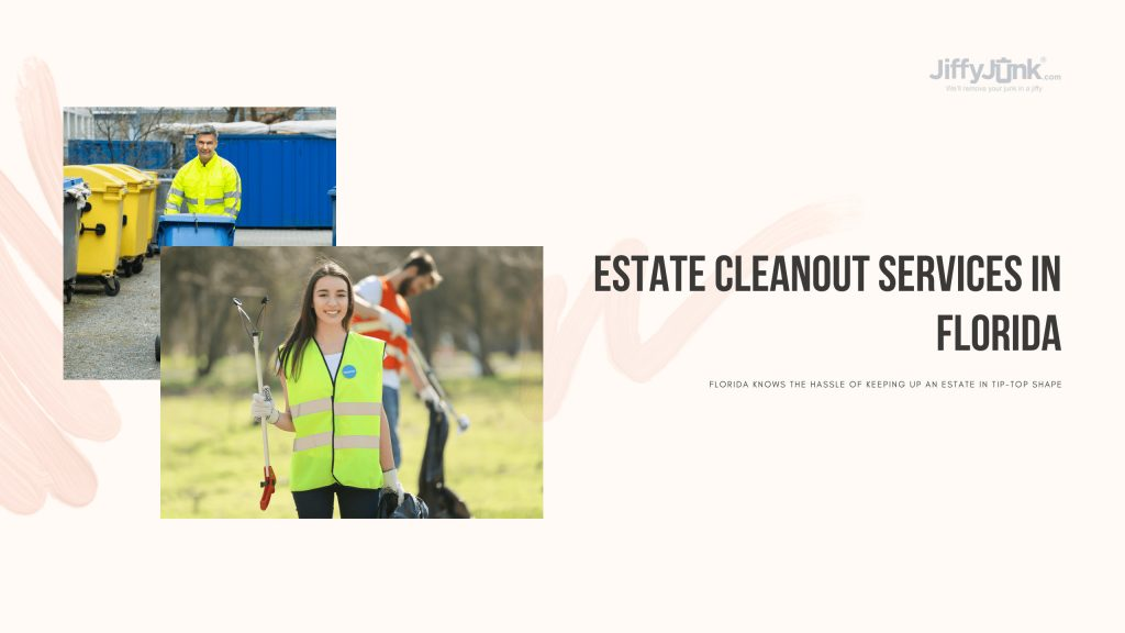 Estate Cleanout Services In Florida