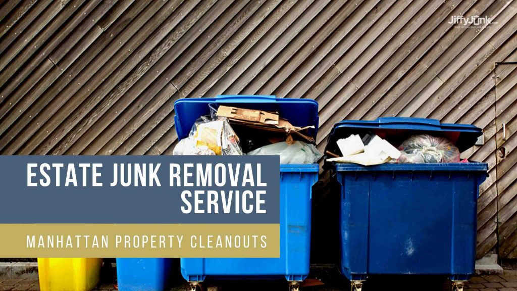 Estate Junk Removal Service In Manhattan