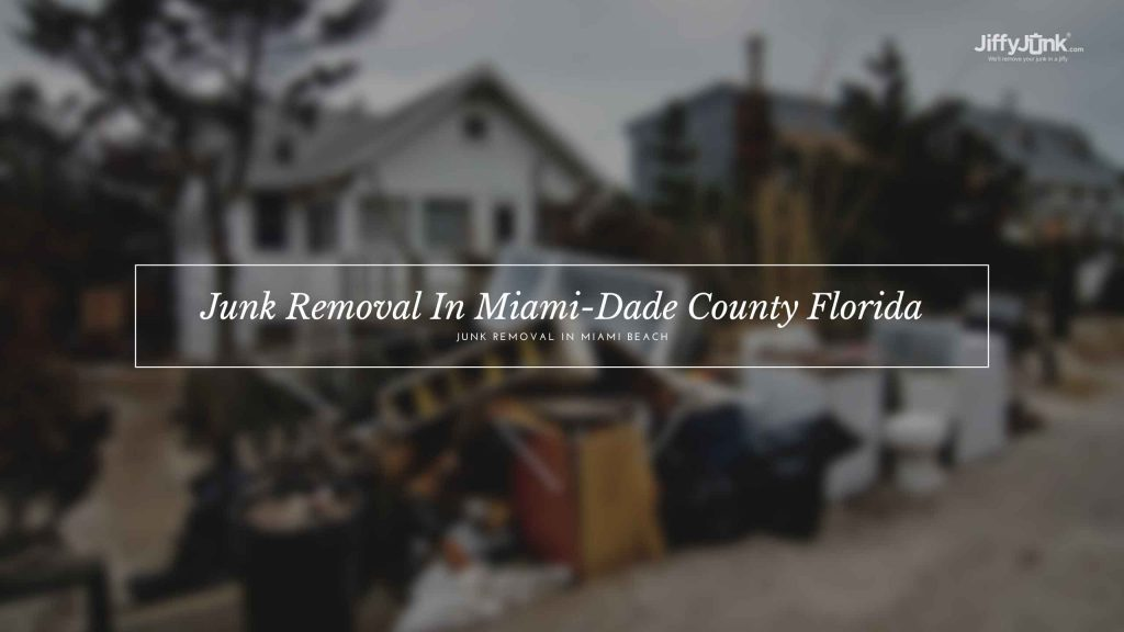 Junk Removal In Miami-Dade County Florida