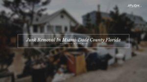 Junk Removal In Miami-Dade County Florida