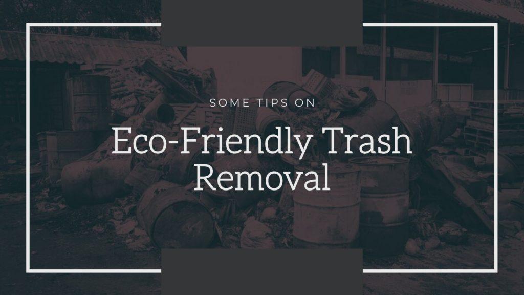 Eco-Friendly Trash Removal